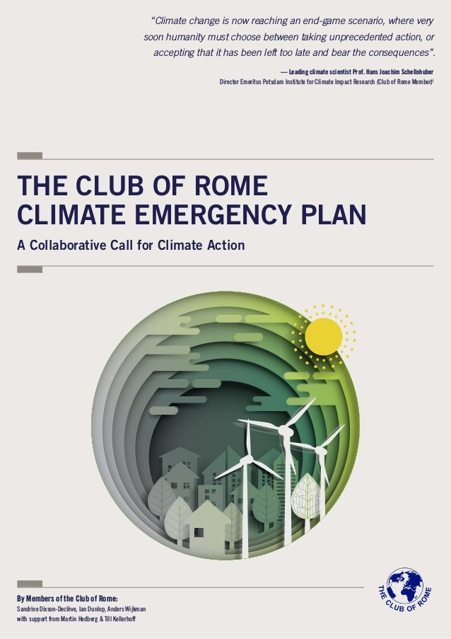 "THE CLUB OF ROME CLIMATE EMERGENCY PLAN A Collaborative Call for Climate Action ""Climate change is now reaching an end-gam..."