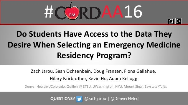 Do Students Have Access to the Data They Desire When Selecting an Emergency Medicine Residency Program? Denver Health/UCol...
