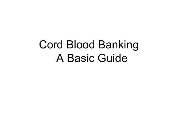 Cord Blood Banking   A Basic Guide