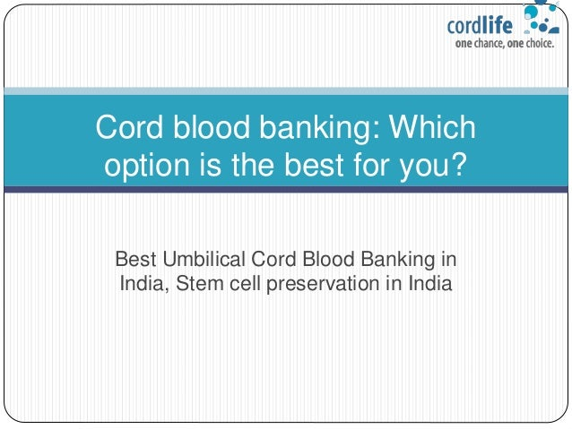 Best Umbilical Cord Blood Banking in India, Stem cell preservation in India Cord blood banking: Which option is the best f...