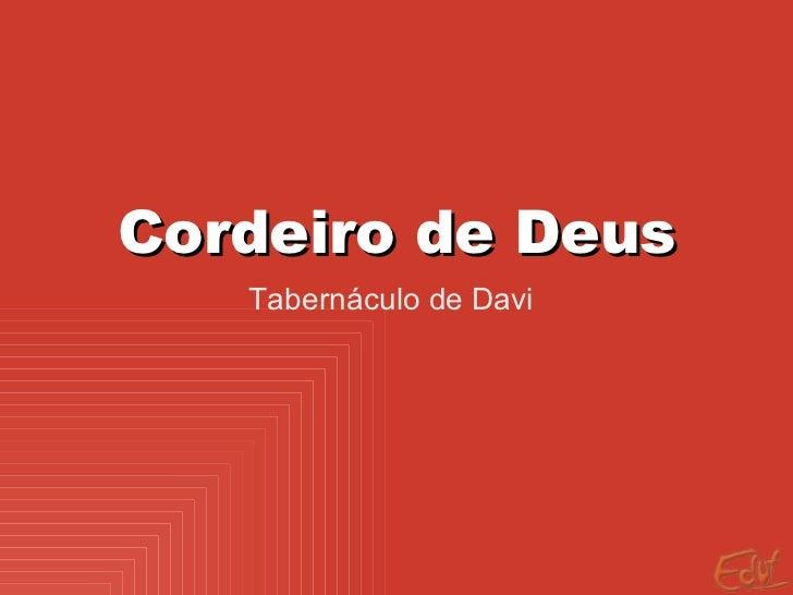Cordeiro de Deus Tabernáculo de Davi