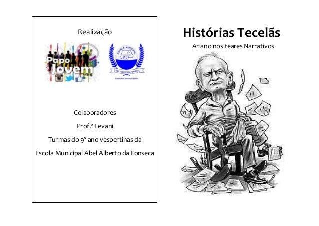 Realização  Colaboradores  Prof.º Levani  Turmas do 9º ano vespertinas da  Escola Municipal Abel Alberto da Fonseca  Histó...