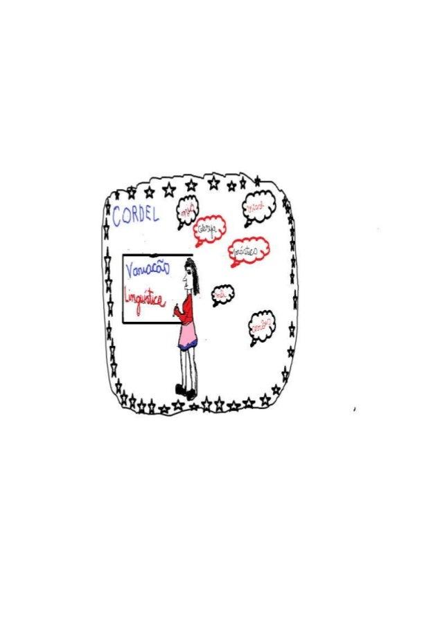 VARIAÇÃOLINGUÍSTICA - Em Cordel – Sobre VariaçãoLinguística Voufalarnesse cordel Lendosobre esse Tema Escrito sobre o pape...
