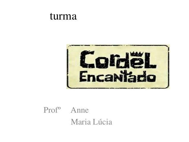 turma Profº Anne Maria Lúcia