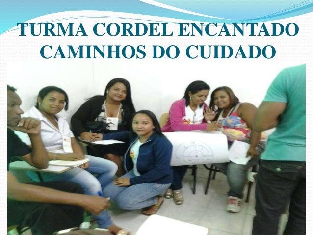 TURMA CORDEL ENCANTADO CAMINHOS DO CUIDADO