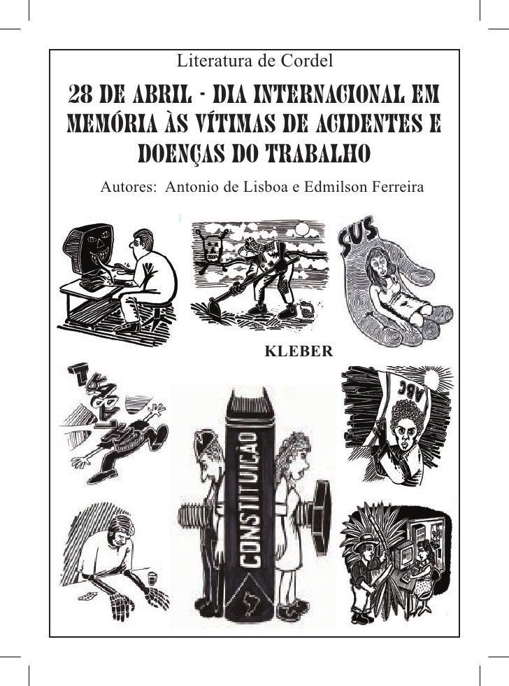 Literatura de Cordel28 DE ABRIL - DIA INTERNACIONAL EMMEMÓRIA àS VÍTIMAS DE ACIDENTES E      DOENÇAS DO TRABALHO   Autores...
