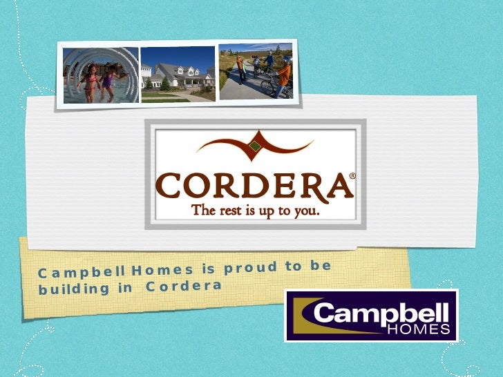 Campbell Homes is proud to be building in  Cordera