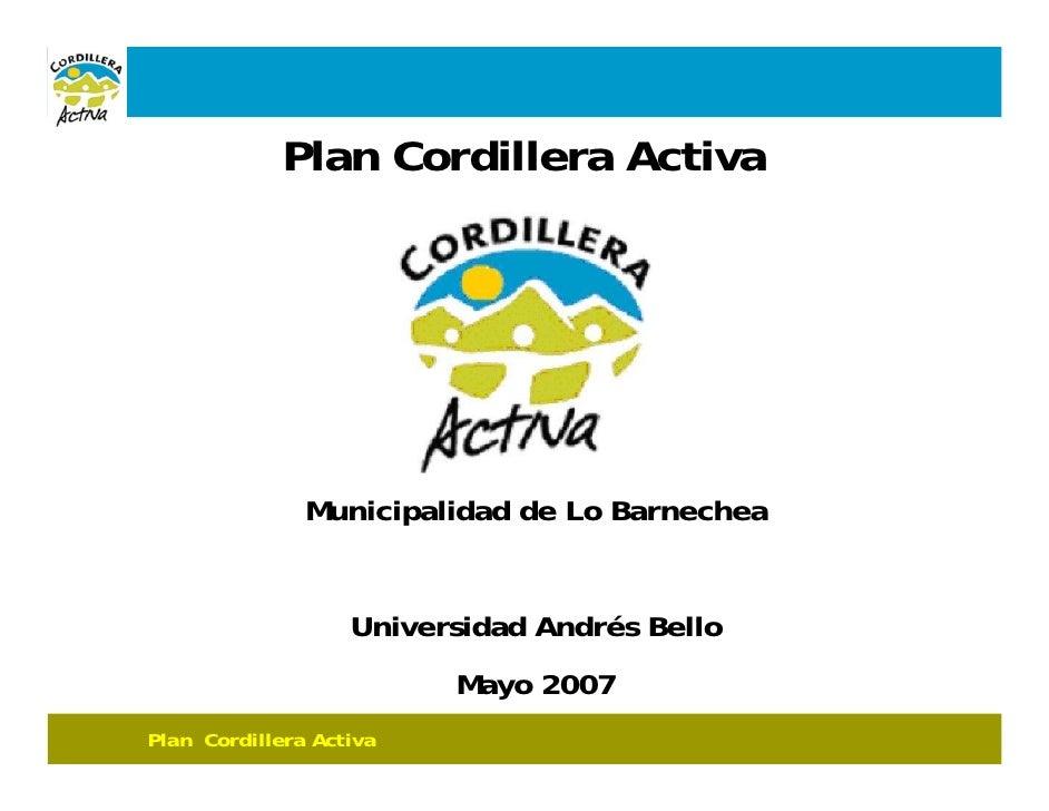 Plan Cordillera Activa                    Municipalidad de Lo Barnechea                      Universidad Andrés Bello     ...