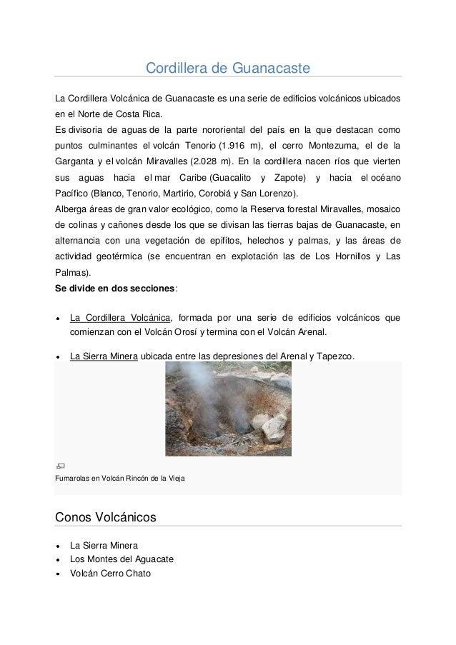 Cordillera de GuanacasteLa Cordillera Volcánica de Guanacaste es una serie de edificios volcánicos ubicadosen el Norte de ...