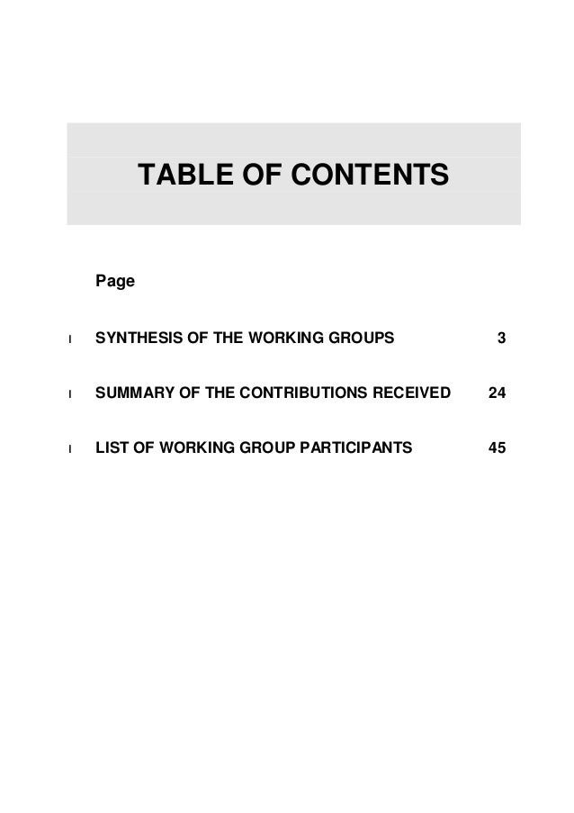 TABLE OF CONTENTS    Page   SYNTHESIS OF THE WORKING GROUPS          3   SUMMARY OF THE CONTRIBUTIONS RECEIVED   24   L...