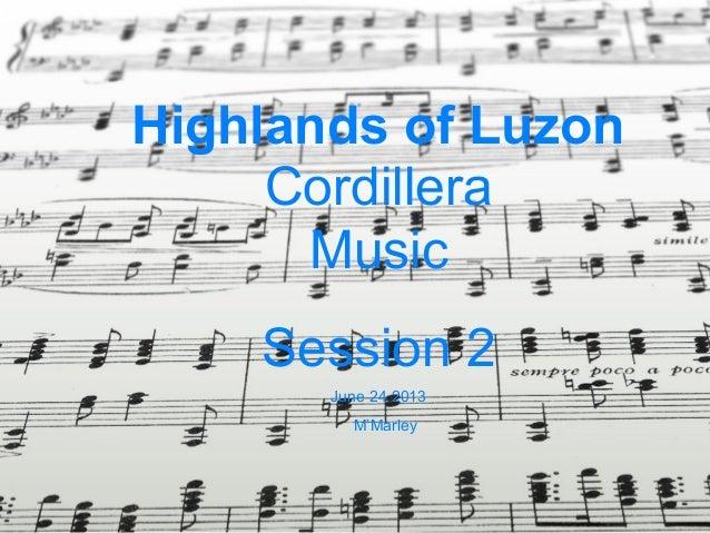 Highlands of Luzon Cordillera Music Session 2 June 24 2013 M'Marley