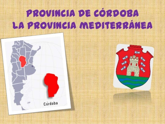Provincia de Córdoba La provincia mediterránea