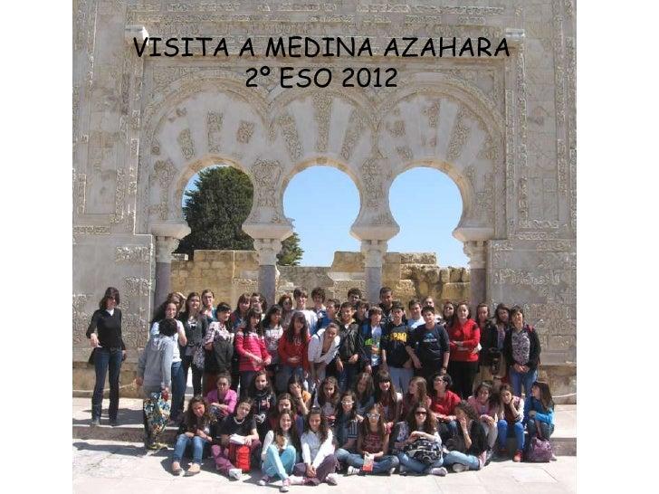 VISITA A MEDINA AZAHARA       2º ESO 2012
