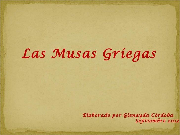 Las Musas Griegas       Elaborado por Glenayda Córdoba                         Septiembre 2012