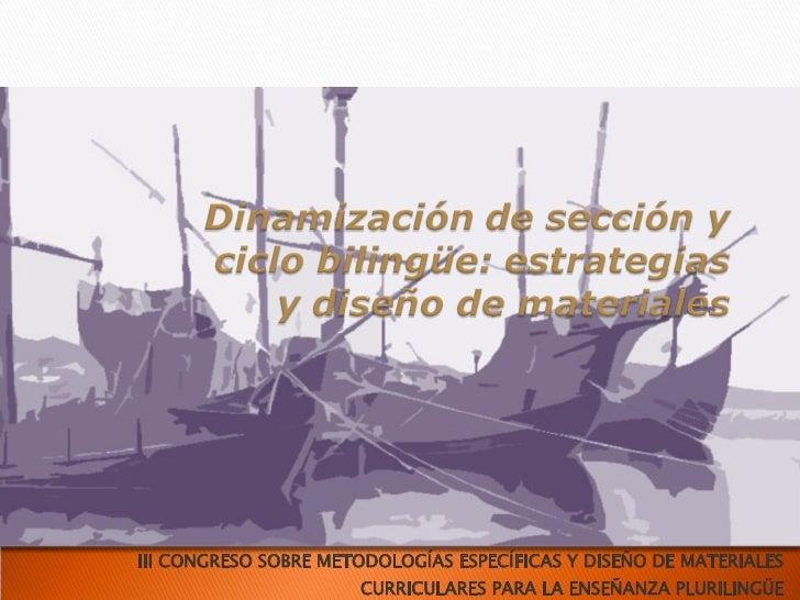 III CONGRESO SOBRE METODOLOGÍAS ESPECÍFICAS Y DISEÑO DE MATERIALES CURRICULARES PARA LA ENSEÑANZA PLURILINGÜE