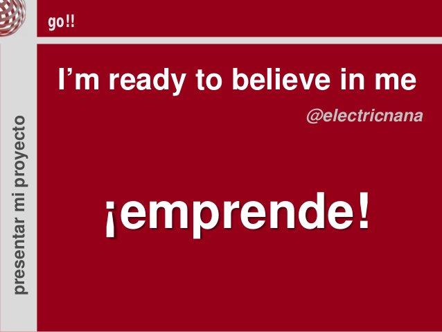 go!!                         I'm ready to believe in me                                          @electricnanapresentar mi...