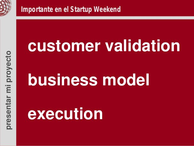 Importante en el Startup Weekend                          customer validationpresentar mi proyecto                        ...