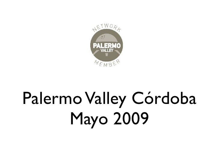 Palermo Valley Córdoba       Mayo 2009