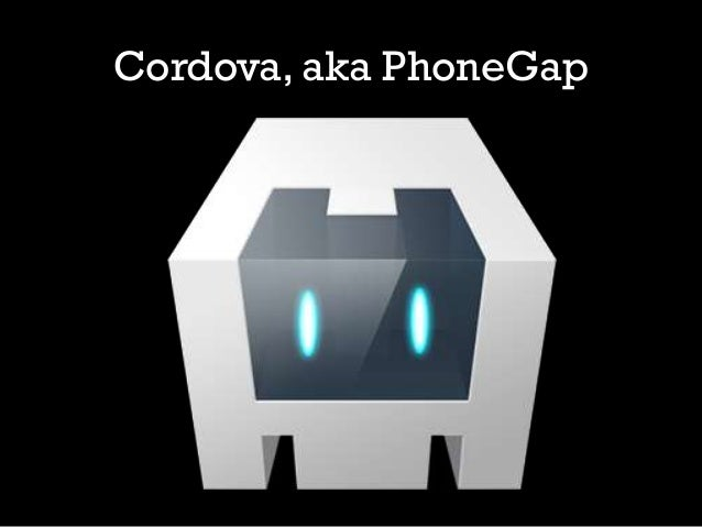 Cordova: Making Native Mobile Apps With Your Web Skills Slide 3
