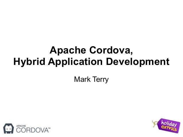 Apache Cordova, Hybrid Application Development Mark Terry