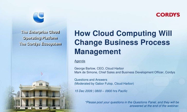 The Enterprise Cloud  Operating Platform                        How Cloud Computing Will The Cordys Ecosystem   Change Bus...