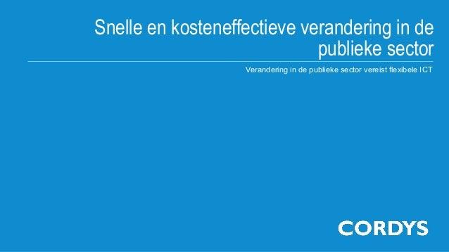 Snelle en kosteneffectieve verandering in de                             publieke sector                   Verandering in ...
