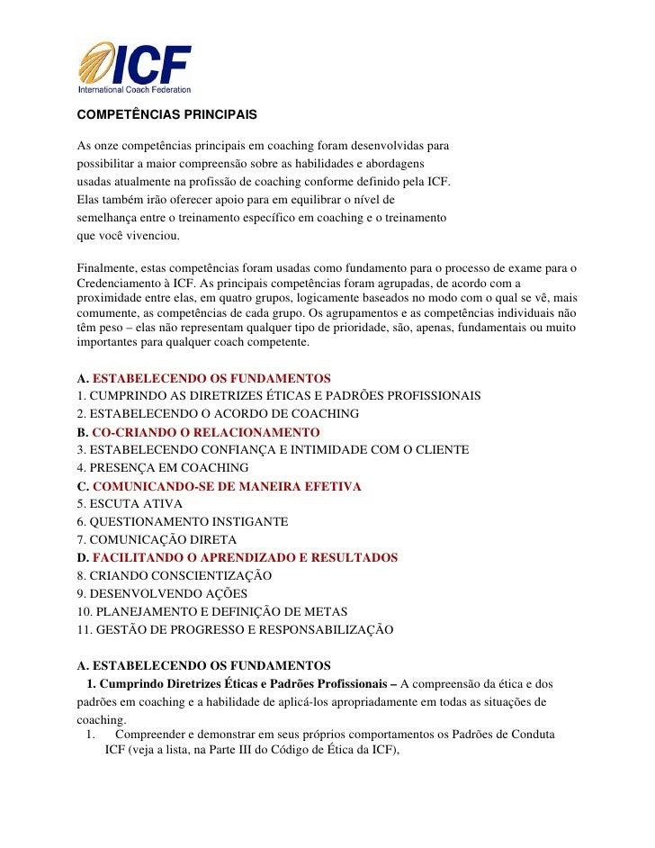 COMPETÊNCIAS PRINCIPAIS  As onze competências principais em coaching foram desenvolvidas para possibilitar a maior comp...