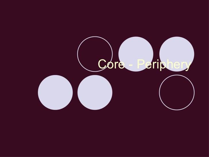 Core - Periphery