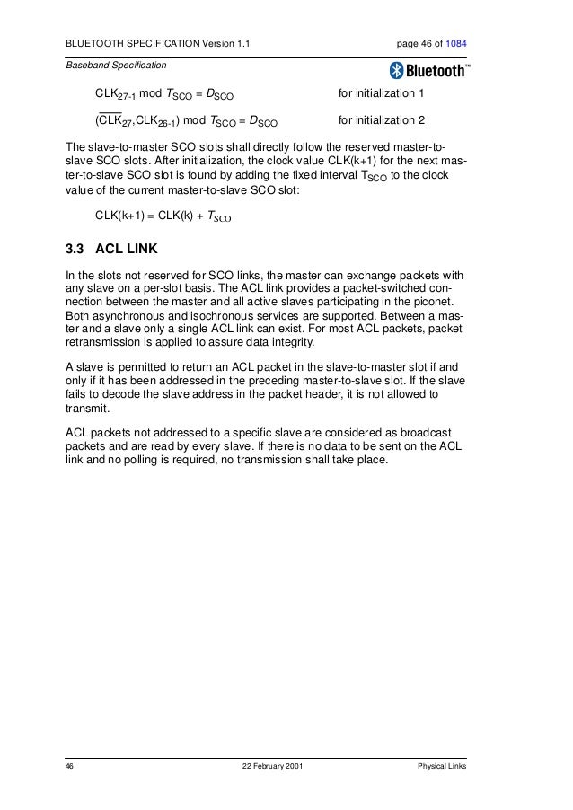 Packets 22 February 2001 47 BLUETOOTH SPECIFICATION Version 1.1 page 47 of 1084 Baseband Specification 4 PACKETS 4.1 GENER...