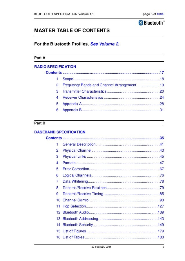 22 February 2001 5 BLUETOOTH SPECIFICATION Version 1.1 page 5 of 1084 MASTER TABLE OF CONTENTS For the Bluetooth Profiles,...