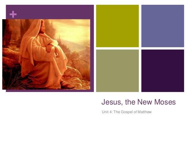 + Jesus, the New Moses Unit 4: The Gospel of Matthew