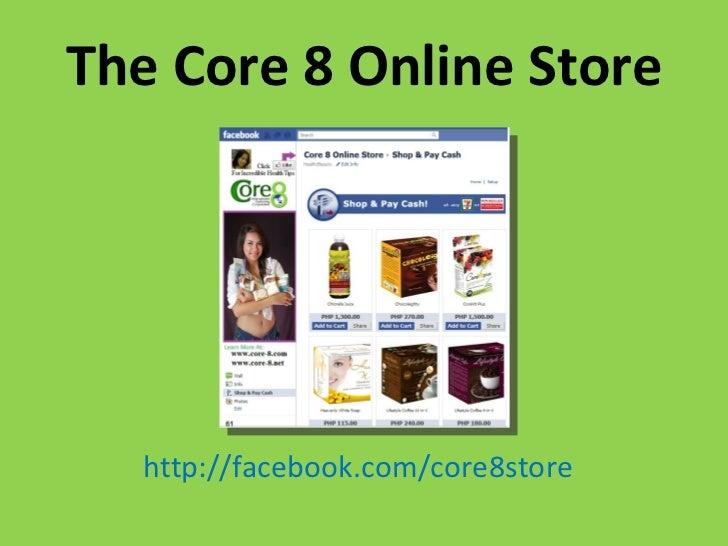 The Core 8 Online Store http://facebook.com/core8store