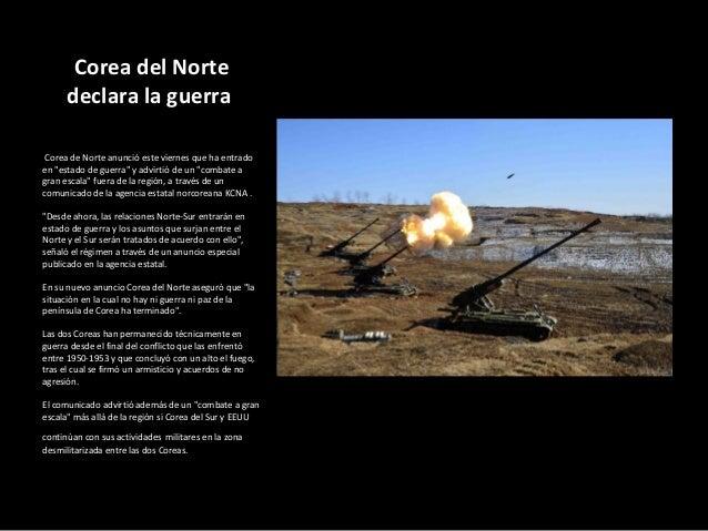 """Corea del Norte      declara la guerra Corea de Norte anunció este viernes que ha entradoen """"estado de guerra"""" y advirtió ..."""