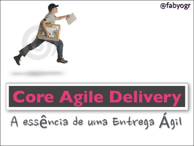 @fabyogr  Core Agile Delivery A