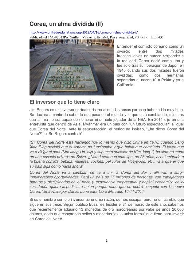 1Corea, un alma dividida (II)http://www.unitedexplanations.org/2013/04/16/corea-un-alma-dividida-ii/Publicado el 16/04/201...