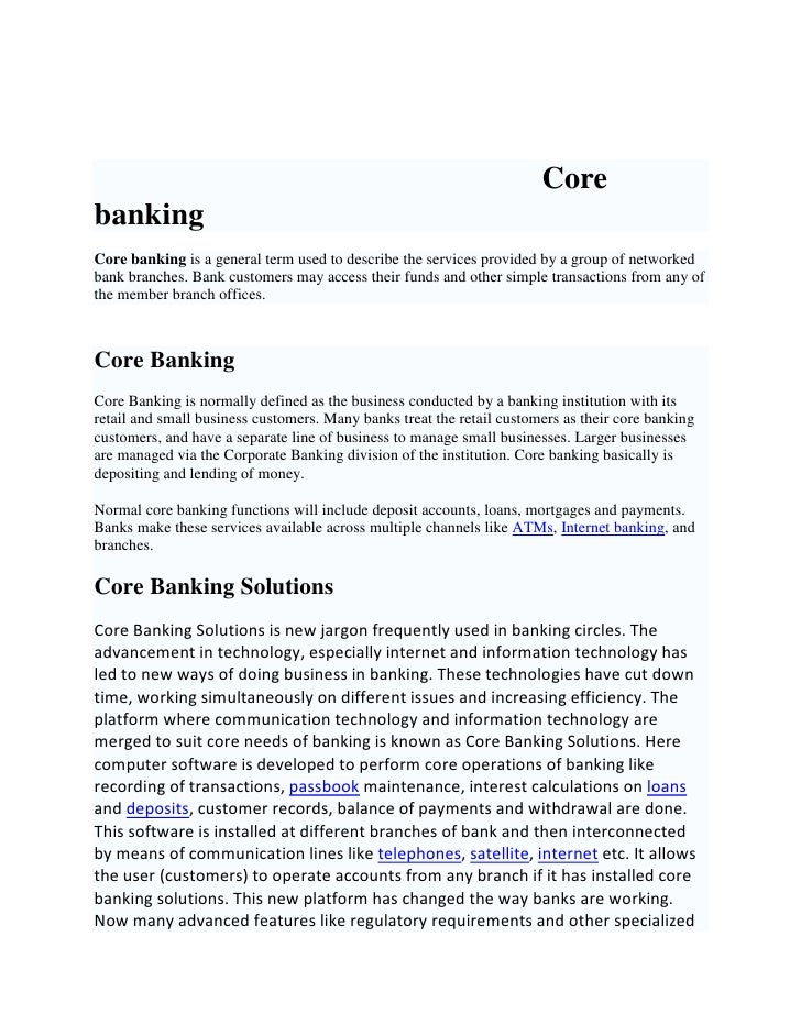 Core banking Core banking is a general term used to describe the services provided by a group of networked bank branches. ...