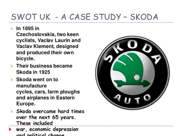 swot analysis of skoda Executive summary the aim of this report is to illustrate the present situation of skoda company in china car market and the world car market by using.