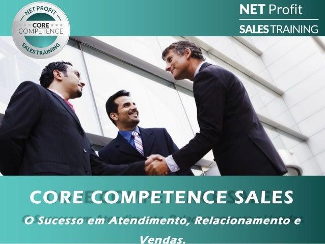 CORE COMPETENCE SALESO Sucesso em Atendimento, Relacionamento e                 Vendas.