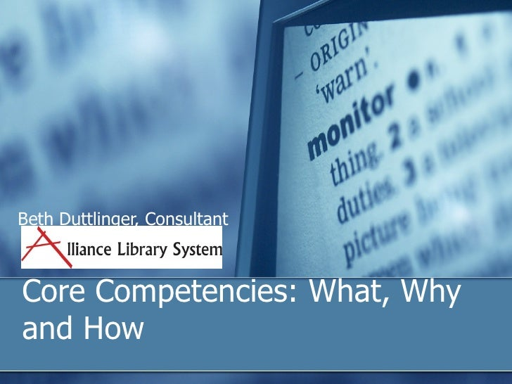 Beth Duttlinger, Consultant    Core Competencies: What, Why and How