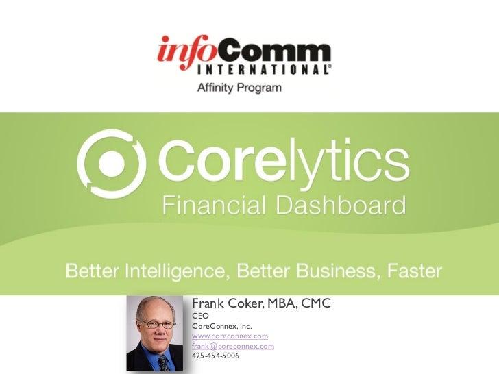 Frank Coker, MBA, CMCCEOCoreConnex, Inc.www.coreconnex.comfrank@coreconnex.com425-454-5006