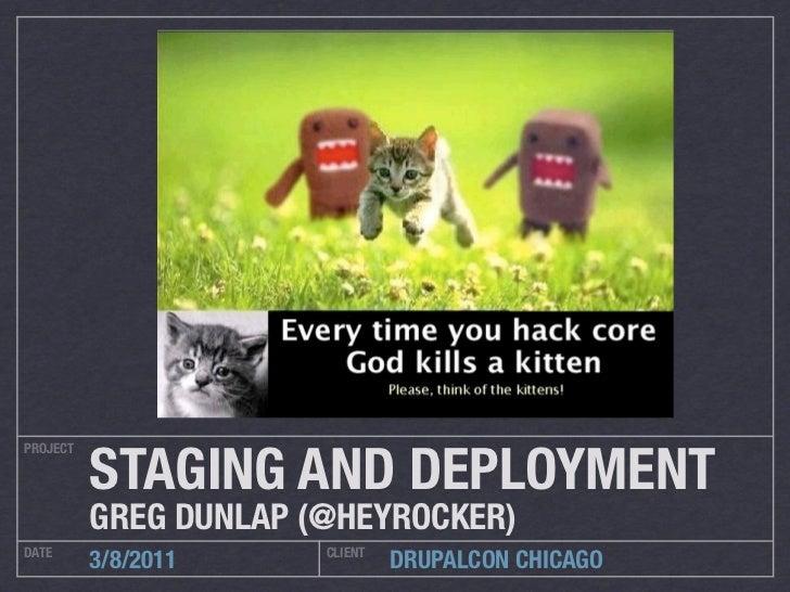 STAGING AND DEPLOYMENTPROJECT          GREG DUNLAP (@HEYROCKER)DATE                   CLIENT          3/8/2011            ...