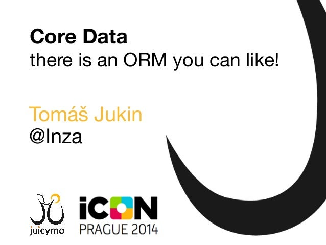 Tomáš Jukin @Inza Core Data there is an ORM you can like!