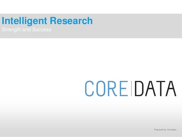 Prepared by CoredataIntelligent ResearchStrength and Success