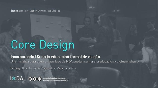 Incorporando UX en la educación formal de diseño Una iniciativa para que los miembros de IxDA puedan sumar a la educación ...