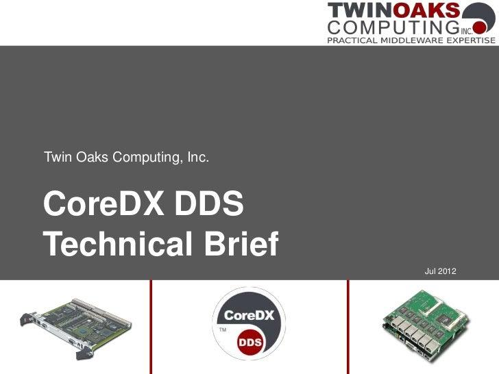 Twin Oaks Computing, Inc.CoreDX DDSTechnical Brief                            Jul 2012