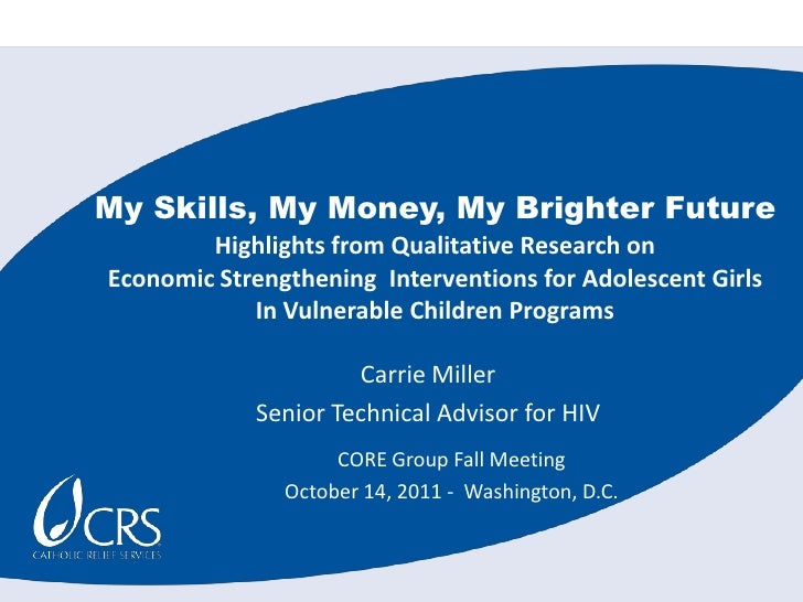 My Skills, My Money, My Brighter Future<br />Highlights from Qualitative Research on  <br />Economic Strengthening  Interv...