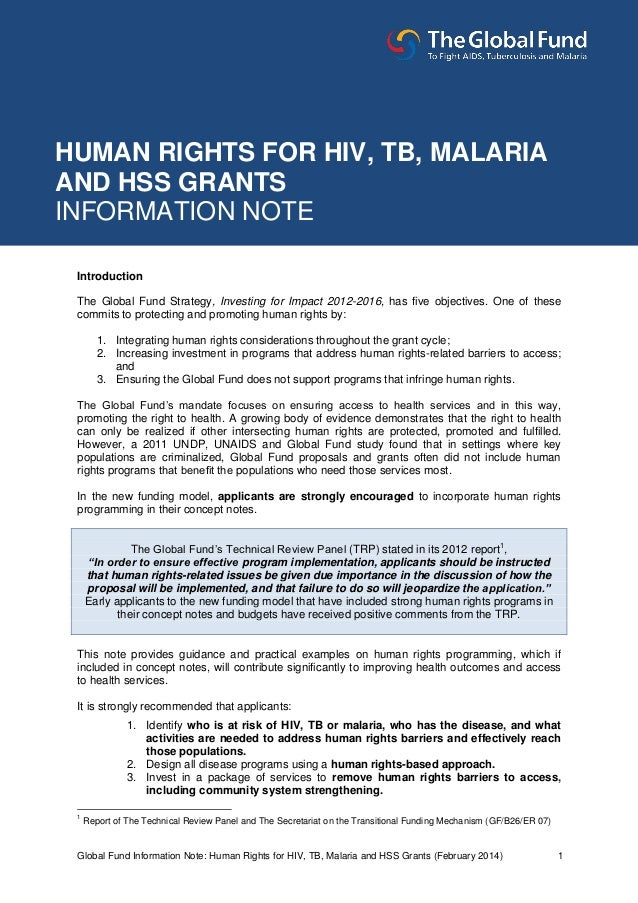 Global Fund Information Note: Human Rights for HIV, TB, Malaria and HSS Grants (February 2014) 1 Introduction The Global F...