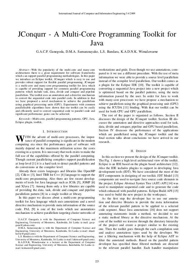 JConqurr - A Multi-Core Programming Toolkit for Java G.A.C.P. Ganegoda, D.M.A. Samaranayake, L.S. Bandara, K.A.D.N.K. Wima...