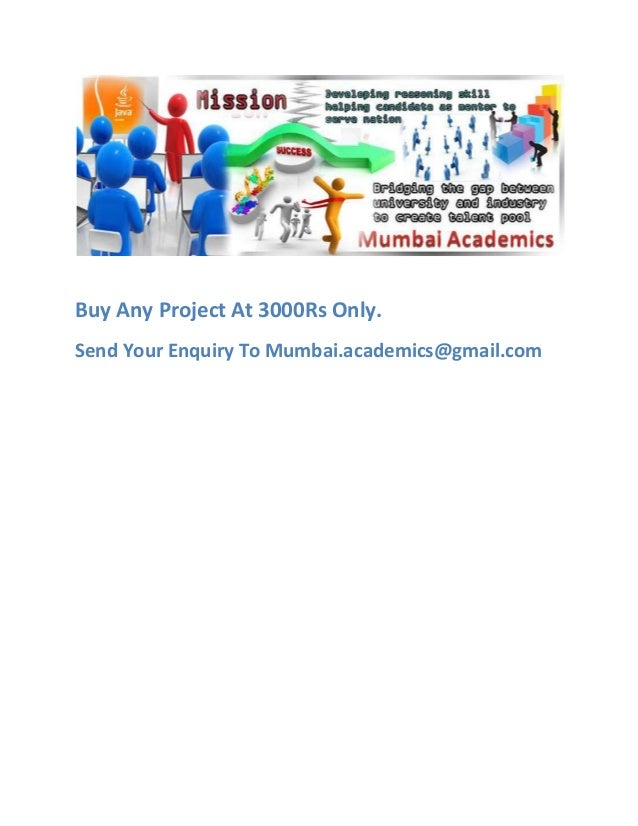 Buy Any Project At 3000Rs Only. Send Your Enquiry To Mumbai.academics@gmail.com