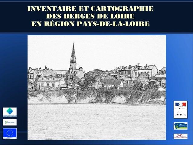 INVENTAIRE ET CARTOGRAPHIE    DES BERGES DE LOIRE EN RÉGION PAYS-DE-LA-LOIRE